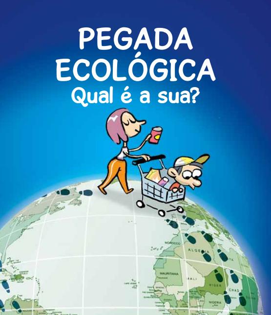 """Fonte: foto modificada a partir do livro """"Pegada ecológica: qual é a sua?"""", INPE."""