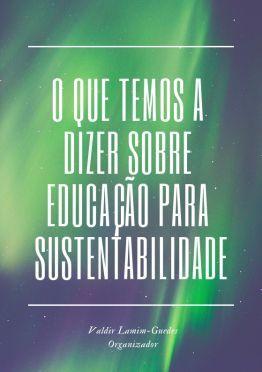 O que temos a dizer sobre educação para sustentabilidade